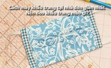 Hướng dẫn may khẩu trang vải tại nhà
